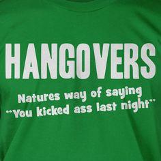 Hangovers - Natures Way Of Saying You Kicked Screen Printed T-Shirt Tee Shirt T Shirt Mens Ladies Womens Funny Geek via Etsy