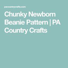 Chunky Newborn Beanie Pattern | PA Country Crafts