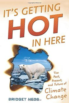 It's Getting Hot in Here: The Past, Present, and Future o... https://www.amazon.com/dp/0544303474/ref=cm_sw_r_pi_dp_x_aiVXxbVFBZ6VN