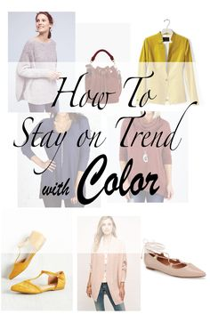 Hate trendy clothing but want to look current?  Stay on trend with color!!