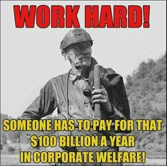 Corporate welfare - WAKE UP AMERICA ~ Vote the GOP Out                                                                                                                                                                                 More