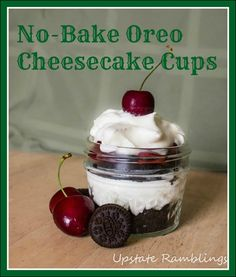No-Bake Oreo Cheesecake Cups with Cherries - an easy no-bake dessert. Layers of Oreo cookies with cheesecake and fruit make a delicious summer treat.