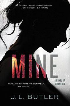 Mine: A Novel of Obsession by J. L. Butler https://www.amazon.com/dp/0062798138/ref=cm_sw_r_pi_dp_U_x_PYafBbW2JSE39