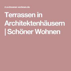 Terrassen in Architektenhäusern | Schöner Wohnen