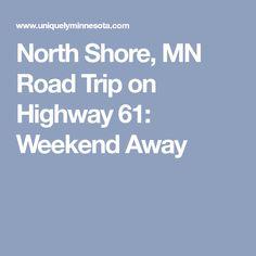 North Shore, MN Road Trip on Highway 61: Weekend Away