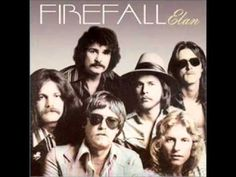 26....Firefall -  is a rock band that formed in Boulder, Colorado in 1974. It was founded by Rick Roberts
