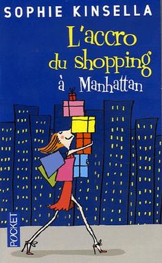 Sophie Kinsella,  L'accro du shopping à Manhattan