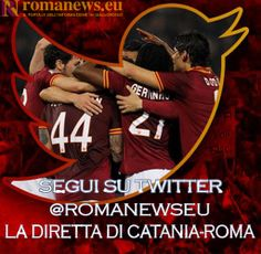 La diretta di #CataniaRoma è anche su Twitter con @Gail Henricks.eu! https://twitter.com/romanewseu Forza #ASRoma!!!