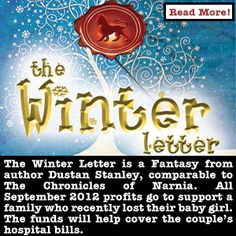Help support a family who recently lost their little baby girl by buying a copy of The Winter Letter. 100%  of September 2012 profits will go to help the family pay their medical bills.