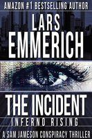 Free: THE INCIDENT: Inferno Rising: Book One of The Incident - http://freebiefresh.com/the-incident-inferno-rising-book-one-free-kindle-review/