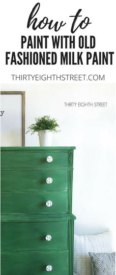 Tavern Green Dresser Makeover. Painting Furniture With The Old Fashioned Milk Paint. | Thirty Eighth Street