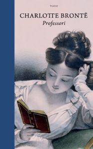 Charlotte Brontë (1816–1855) yritti elinaikanaan turhaan löytää julkaisijaa ensimmäiselle romaanilleen Professori. Edes Kotiopettajattaren romaanin valtaisa menetys ei saanut kustantajia taipumaan. Brontë itse ei kuitenkaan lakannut uskomasta Professorin kirjallisiin ansioihin. Se julkaistiin Isossa-Britanniassa postuumisti vuonna 1857. Teos ilmestyy nyt ensimmäisen kerran suomeksi ja siinä on Inkeri Koskisen laatima mielenkiintoinen esipuhe.  Nuori William Crimsworth haluaa päästä…