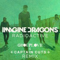 Radioactive (Grouplove & Captain Cuts remix) by Imagine Dragons on SoundCloud