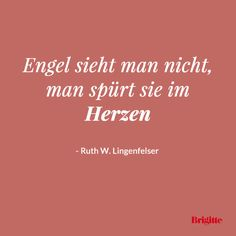 Engel sieht man nicht, man spürt sie im Herzen - Ruth W. Lingenfelser