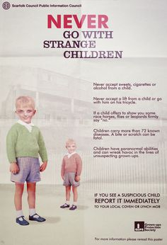 "Scarfolk Council: ""Never Go With Strange Children"" public information poster, 1977"
