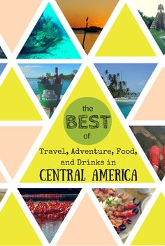 """""""Best of"""" travel list of all there is to do & see from Mexico to Panama and all in between!"""
