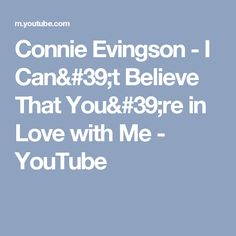Connie Evingson  -  I Can't Believe That You're in Love with Me - YouTube