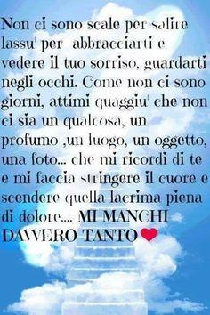 A te mamma! Mamma Rosa, Best Quotes, Life Quotes, Grief Poems, Italian Quotes, Pablo Neruda, Luigi, Quotations, Love You