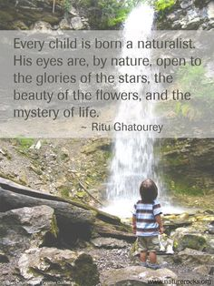 Every child is born a naturalist.