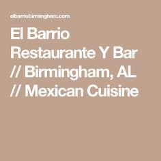 El Barrio Restaurante Y Bar // Birmingham, AL // Mexican Cuisine