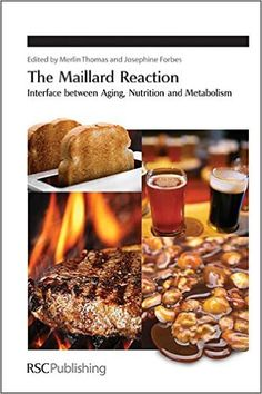 The Maillard Reaction: Interface between Aging (Special Publications) Food Science, Science Books, Signal Transduction, Maillard Reaction, Food Technology, Systems Biology, Metabolism, Nutrition, Health