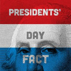 Fun Fact: Four presidents born in February: George Washington, Abraham Lincoln, William Harrison and Ronald Reagan.