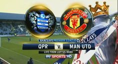 Live – Queens Park Rangers vs Manchester United