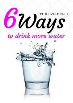 6 Ways To Get More Water In terridevore.com