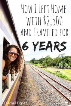 How I Left Home in 2010 with $2,500 and was able to travel for Six years (and counting!) | Eternal Expat