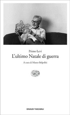 13 best books worth reading images on pinterest primo levi primo levi lultimo natale di guerra et scrittori fandeluxe Choice Image