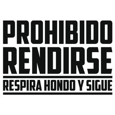 Vinilos Decorativos: Prohibido rendirse Inspirational Phrases, Motivational Phrases, Positive Messages, Positive Quotes, Best Quotes, Love Quotes, Spanish Quotes, Don't Give Up, Sentences