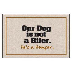 Our Dog Not a Biter Indoor/Outdoor Doormat - M207