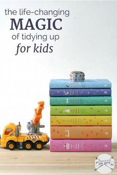 The life-changing magic of tidying up...for kids. Love these tips for putting the KonMari decluttering method to work for you and your family.
