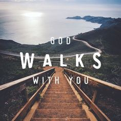 I want everyone who sees me to know this about me!! God walks with me and he can walk with you, just let him in!!