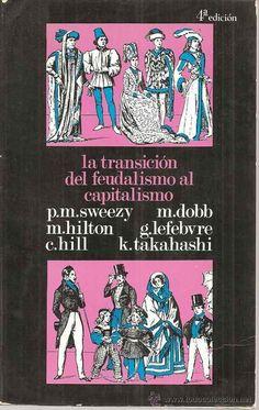 VV.AA., La transición del feudalismo al capitalismo, Madrid, Artiach Editorial, 1972. 149 pp. Rústica