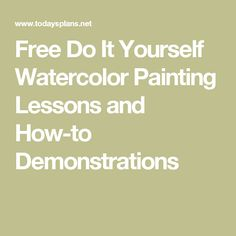Free Do It Yourself Watercolor Painting Lessons and How-to Demonstrations