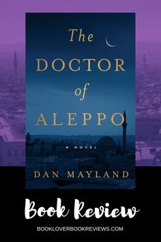 The Doctor of Aleppo by Dan Mayland offers readers a compelling action thriller and confronting modern-history lesson. Read on for our full review. Book Club Books, Book Lists, Good Books, Books To Read, Thriller Novels, Adventure Novels, Find A Book, Aleppo, Book Lovers
