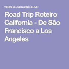 Road Trip Roteiro California - De São Francisco a Los Angeles