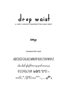 "MIX DROP WAIST is a handwritten monoline sans serif with a noticeably low x-height. The drop waist makes for just enough quirk to add personality with typography. - WHAT YOU'LL GET: - A Zipped File of the Font (OTF and/or TTF) - Includes the following characters: - ABCDEFGHIJKLMNOPQRSTUVWXYZ - abcdefghijklmnopqrstuvwxyz - 0123456789 !@$#%^& ()`~ - +=[]:;'"",.