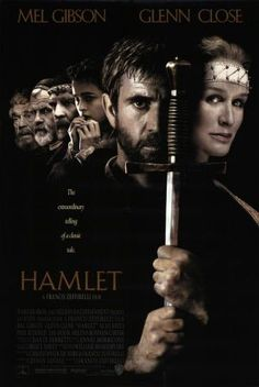 Hamlet 1990...forced my friends to watch this bc I had a crush on Mel Gibson
