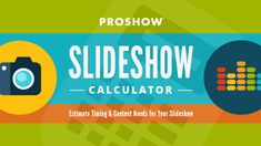 Slideshow Calculator: Estimates timing and content needs for your slideshow and provides a visual preview of the speed at which your content will appear on the screen.