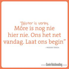 Lewe in die oomblik Poetry Quotes, Me Quotes, Qoutes, Funny Quotes, Afrikaanse Quotes, News 6, High Schools, Morning Messages, Meaningful Quotes
