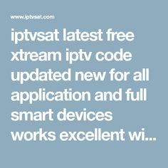 iptvsat latest free xtream iptv code updated new for all application and full smart devices works excellent with multi-quality , Tv Live Online, Best Server, Code Free, It Works, Coding, Air Rifle, Netflix, Programming
