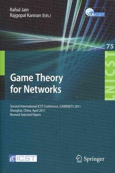 Game Theory for Networks: 2nd International Icst Conference, Gamenets 2011, Shanghai, China, April 11-18, 2011, R...