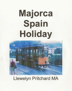 http://www.amazon.com/Majorca-Spain-Holiday-Illustrated-Pritchard/dp/1468034103/ref=la_B0061KYLG2_1_12?ie=UTF8&qid=1341999178&sr=1-12 Majorca Spain Holiday A short-break, budget holiday which includes visits to Palma Cathedral, Arenal, Palma Nova and the Tramuntana Mountains in N.W. Majorca. ISBN-13: 9781468034103 / ISBN-10: 1468040332 Llewelyn Pritchard M.A.