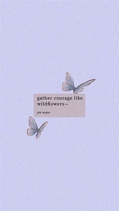 Gather Courage Like Wildflowers | Butterfly Wallpaper