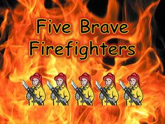 Five Brave Firefighters.  Not my poem but made into an easily accessible PowerPoint.  Great for Early Years literacy and fire safety week, People who help us...