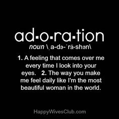 quotes+about+adoration | Adoration- a feeling that comes over me every time I look into your ...
