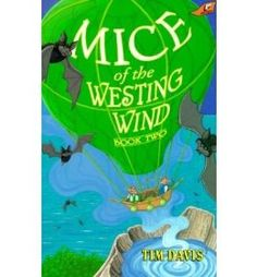 Mice of the Westing Wind Book Two by Tim Davis