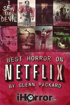 Best Horror Movies on Netflix (The Texas Chainsaw Massacre, Stake Land, I Saw the Devil, The Taking of Deborah Morgan, The Host, American Mary, Grave Encounters, etc).